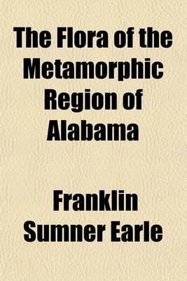 The Flora of the Metamorphic Region of Alabama