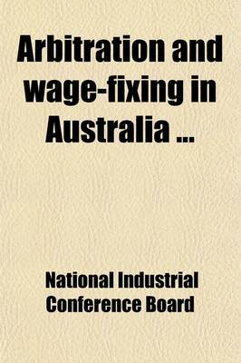 Arbitration and Wage-Fixing in Australia