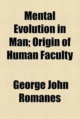 Mental Evolution in Man; Origin of Human Faculty
