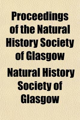 Proceedings of the Natural History Society of Glasgow (Volume 2)