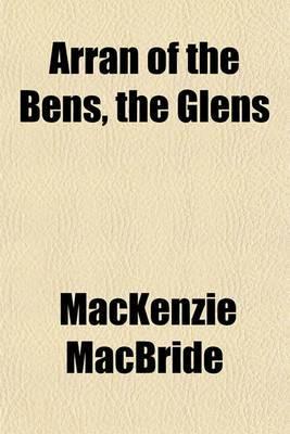 Arran of the Bens, the Glens