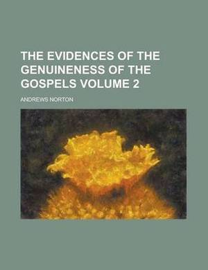 The Evidences of the Genuineness of the Gospels Volume 2