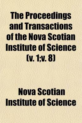 The Proceedings and Transactions of the Nova Scotian Institute of Science (1;v. 8)