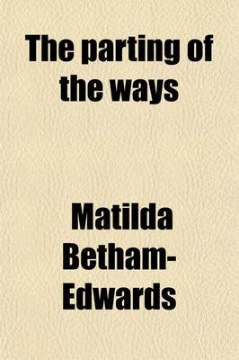 The Parting of the Ways (Volume 1); A Novel