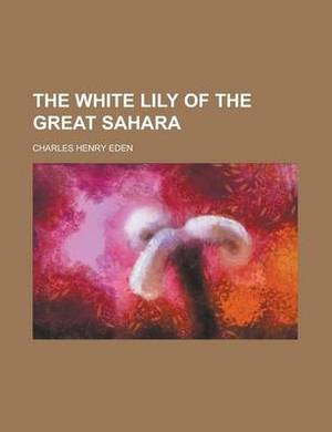 The White Lily of the Great Sahara