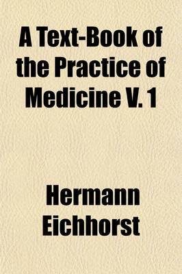 A Text-Book of the Practice of Medicine (Volume 1)