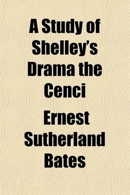 A Study of Shelley's Drama the Cenci