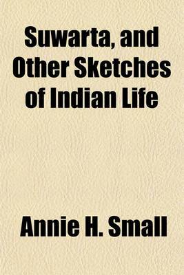 Suwarta, and Other Sketches of Indian Life