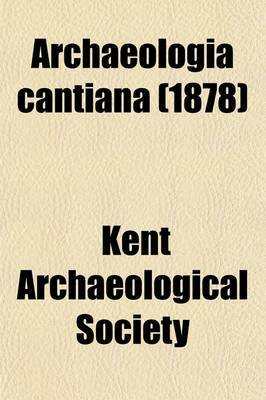 Archaeologia Cantiana (Volume 12)