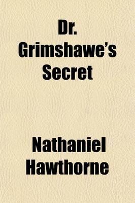 Dr. Grimshawe's Secret; A Romance