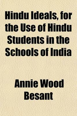 Hindu Ideals, for the Use of Hindu Students in the Schools of India