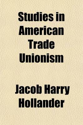 Studies in American Trade Unionism