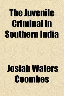 The Juvenile Criminal in Southern India