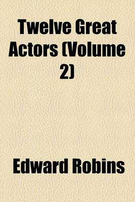 Twelve Great Actors (Volume 2)