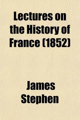 Lectures on the History of France (Volume 2)