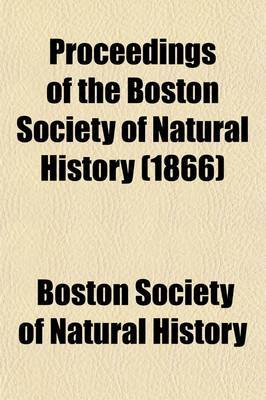 Proceedings of the Boston Society of Natural History (Volume 10)