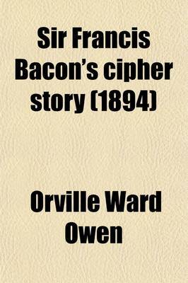 Sir Francis Bacon's Cipher Story