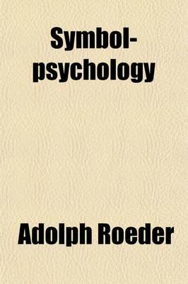 Symbol-Psychology; A New Interpretation of Race-Traditions