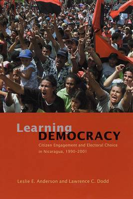 Learning Democracy: Citizen Engagement and Electoral Choice in Nicaragua, 1990-2001