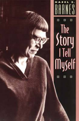 The Story I Tell Myself: Venture in Existentialist Autobiography