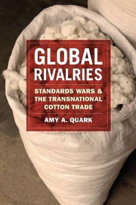 Global Rivalries: Standards Wars and the Transnational Cotton Trade