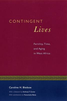 Contingent Lives: Fertility, Time and Aging in West Africa