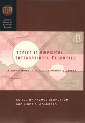Topics in Empirical International Economics: A Festschrift in Honor of Robert E.Lipsey