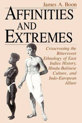 Affinities and Extremes: Crisscrossing the Bittersweet Ethnology of East Indies History, Hindu-Balinese Culture and Indo-European Culture