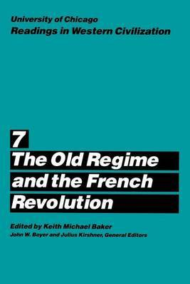 Readings in Western Civilization: v.7: The Old Regime and the French Revolution