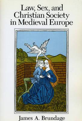 Law, Sex and Christian Society in Mediaeval Europe