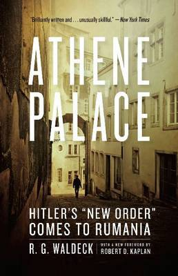 Athene Palace: Hitler's  New Order  Comes to Rumania