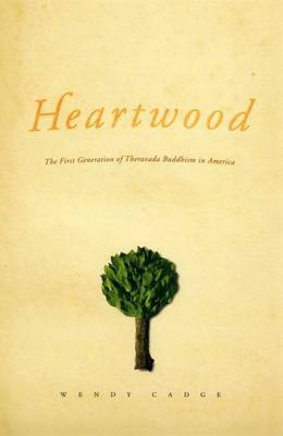 Heartwood: The First Generation of Theravada Buddhism in America