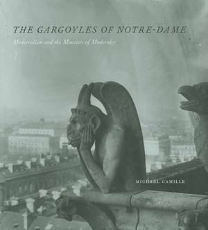 The Gargoyles of Notre Dame: Medievalism and the Monsters of Modernity