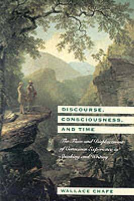 Discourse, Consciousness and Time: Flow and Displacement of Conscious Experience in Speaking and Writing