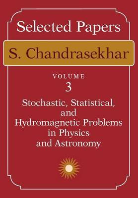Selected Papers: v. 3: Stochastic, Statistical and Hydromagnetic Problems in Physics and Astronomy