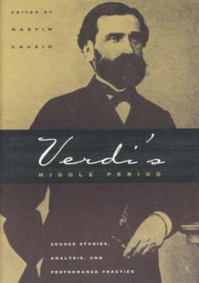 Verdi's Middle Period (1849-1859): Source Studies, Analysis and Performance Practice