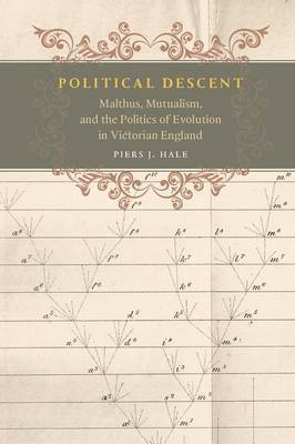 Political Descent: Malthus, Mutualism, and the Politics of Evolution in Victorian England