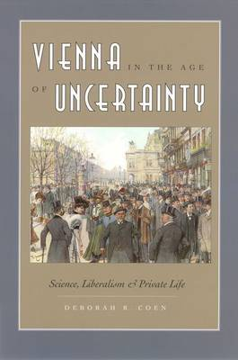 Vienna in the Age of Uncertainty: Science, Liberalism and Private Life