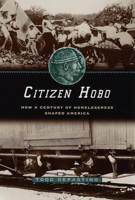 Citizen Hobo: How a Century of Homelessness Shaped America