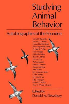 Studying Animal Behaviour: Autobiographies of the Founders