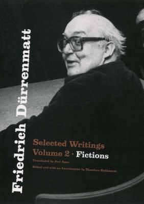Friedrich Durrenmatt: v. 2: Friedrich Durrenmatt Fictions