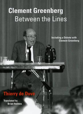 Clement Greenberg Between the Lines: Including a Debate with Clement Greenberg