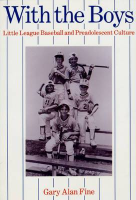 With the Boys: Little League Baseball and Preadolscent Culture