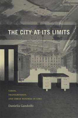 The City at Its Limits: Taboo, Transgression, and Urban Renewal in Lima