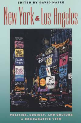 New York and Los Angeles: Politics, Society and Culture - A Comparative View