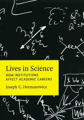 Lives in Science: How Institutions Affect Academic Careers