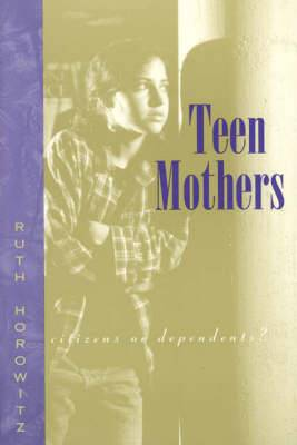 Teen Mothers: Citizens or Dependents?