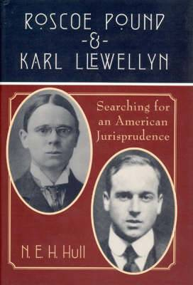 Roscoe Pound and Karl Llewellyn - Searching for an American Jurisprudence