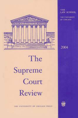 The Supreme Court Review: 2004