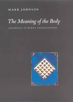 The Meaning of the Body: Aesthics of Human Understanding